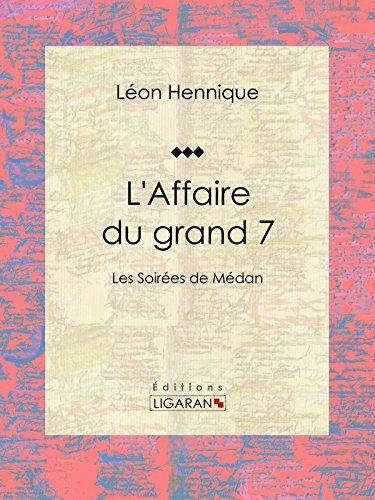 Livres gratuits L'Affaire du grand 7: Les Soirées de Médan pdf, epub