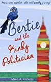 Bertie and the Kinky Politician by Mike A. Vickers