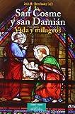 San Cosme y San Damián: Vida y milagros (ESTUDIOS Y ENSAYOS)