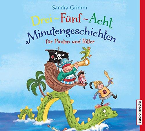 Drei-Fünf-Acht-Minutengeschichten für Piraten und Ritter