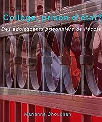 Collège, prison d'état ?: Des adolescents prisonniers de l'école