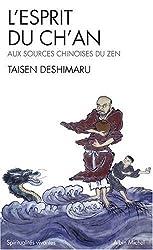L'Esprit du Ch'an : Le Shin Jin Mei, aux sources chinoises du zen