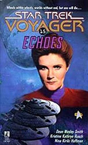 Echoes (Star Trek: Voyager Book 15) (English Edition)
