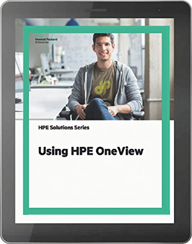 Using HPE OneView (HPE2-T34): Official Certification Study Guide