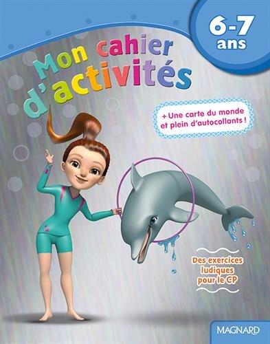 Mon cahier d'activités dauphin : 6-7 ans