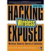 Hacking Exposed Wireless, Second Edition: Wireless Security Secrets and Solutions