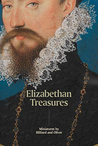 Elizabethan treasures : Miniatures by Hilliard and Oliver par Catharine MacLeod