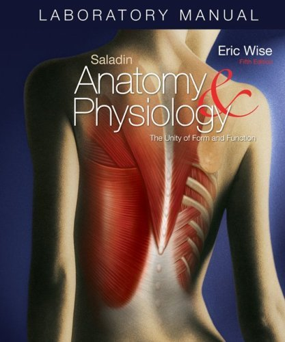 Laboratory Manual Anatomy & Physiology: The Unity of Form and Function 5th by Wise,Eric (2009) Spiral-bound