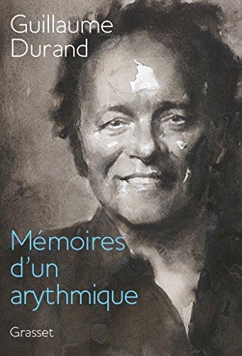Mémoires d'un arythmique (Documents Français) par Guillaume Durand
