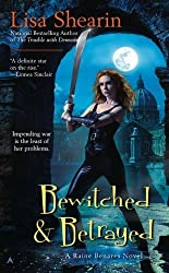 Bewitched & Betrayed (Raine Benares) by Lisa Shearin (2010-04-27)
