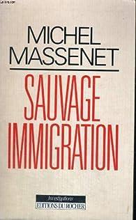 Sauvage immigration par Michel Massenet