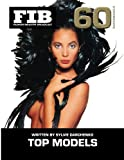 TOP MODELS Vol 60 Supermodels: The Supermodels (Fashion Industry Broadcast, Band 60)