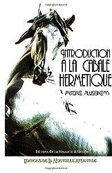 Introduction à la Cabale hermétique: Le langage corporatif des anciens savants