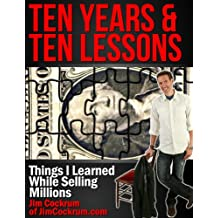 10 Years & 10 Lessons - Things I Learned While Selling Millions (English Edition)
