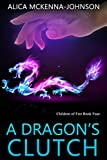 A Dragon's Clutch: Children of Fire, Book Four (English Edition)