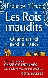Les Rois maudits, tome 7 : Quand un roi perd la France