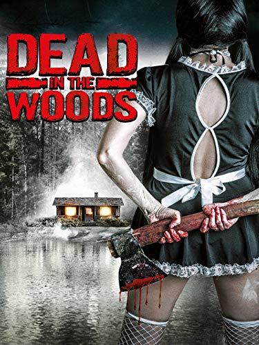 Dead in the Woods - Horror-slasher-filme