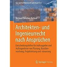 Architekten- und Ingenieurrecht nach Ansprüchen (Bau- und Architektenrecht nach Ansprüchen)