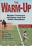 The Warm Up: Maximise Performance and Improve Long Term Athlete Development - Ian Jeffreys