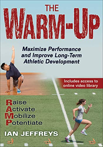 The Warm Up: Maximise Performance and Improve Long Term Athlete Development por Ian Jeffreys