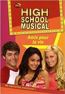 """Afficher """"High school musical n° 7 Amis pour la vie"""""""