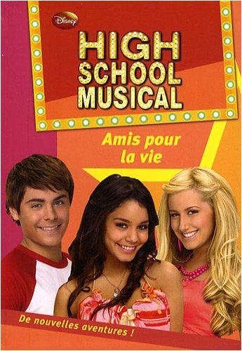 High School Musical, Tome 7 : Amis pour la vie par N-B Grace