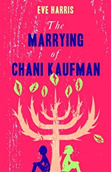 The Marrying of Chani Kaufman by [Harris, Eve]