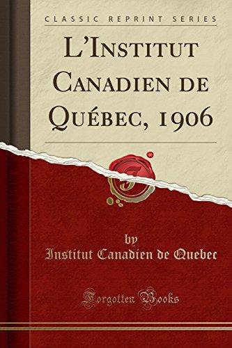 Dle Store L'Institut Canadien de Québec, 1906 (Classic Reprint)