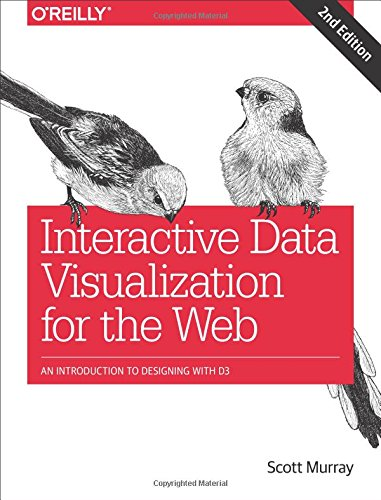 Interactive Data Visualization for the Web : An Introduction to Designing with D3 par Scott Murray