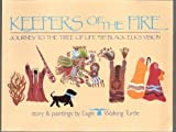 Keepers of the Fire: Journey to the Tree of Life Based on Black Elk's Vision