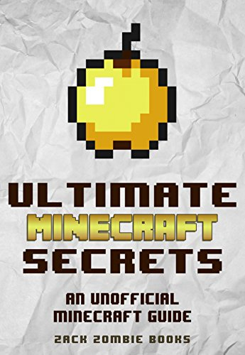 Minecraft Handbook: Ultimate Minecraft Secrets: An Unofficial Guide to Minecraft Secrets, Tips, Tricks, and Hints That You May Not Know (Ultimate Minecraft Guide Books Book 1) (English Edition) por Zack Zombie Books