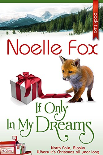 If Only In My Dreams (North Pole, Alaska Book 2)