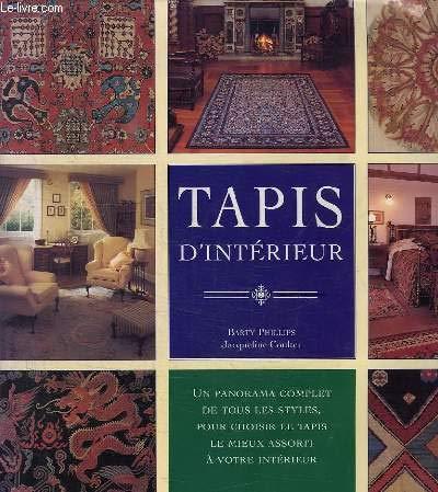 TAPIS D'INTERIEUR. Un panorama complet de tous les styles, pour choisir le tapis le mieux assorti à votre intérieur