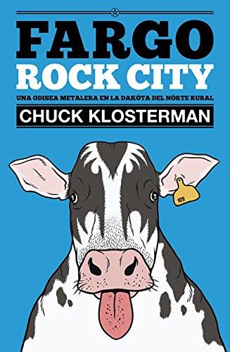 Fargo Rock City (Es Pop ensayo) por Chuck Klosterman