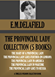 THE PROVINCIAL LADY COMPLETE COLLECTION (FIVE NOVELS). Includes translations of the phrases in French plus many illustrations! (Timeless Wisdom Collection Book 1160) (English Edition)