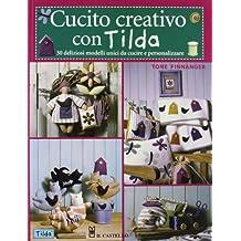 Cucito creativo con Tilda. 30 originali progetti fatti a mano