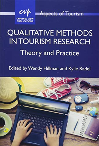 Qualitative Methods in Tourism Research: Theory and Practice (Aspects of Tourism)
