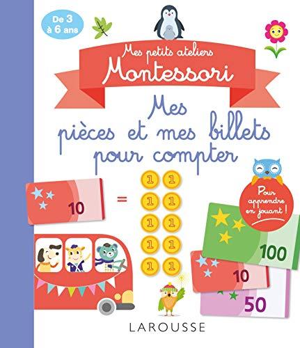 Mes petits ateliers Montessori Mes pièces et mes billets pour compter par Collectif