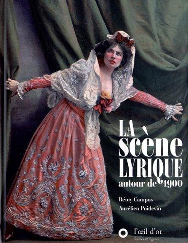 La Scène lyrique autour de 1900 (2CD au...
