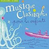 Musiques classique pour enfants Vol. 5 : Histoires d'eau
