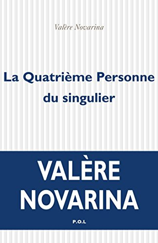 La Quatrième Personne du singulier (ESSAIS) par Novarina Valère