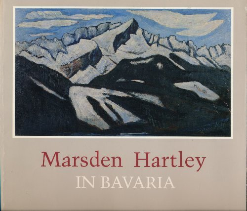Marsden Hartley in Bavaria: An exhibition organized by William Salzillo by Gail Levin (1989-11-01)