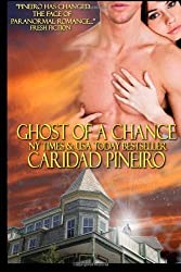 Ghost of a Chance: a paranormal short story by Caridad Pineiro (2013-01-20)