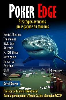 Poker Edge: Stratégies avancées pour gagner en tournois par [Borrat, David]