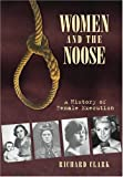 Women and the Noose: A History of Female Execution: A History of Female Crime and Execution