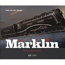 Märklin : Rêves de trains