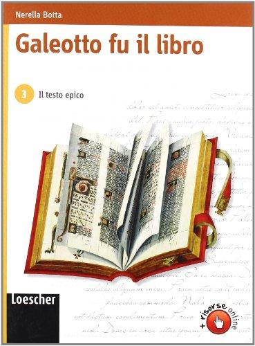 Galeotto fu il libro. Per le Scuole superiori. Con espansione online: 3