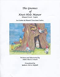 The Gnomes of Knot-Hole Manor Bilingual French English