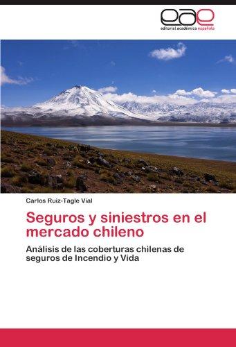Seguros y Siniestros En El Mercado Chileno por Carlos Ruiz-Tagle Vial