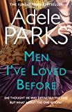 [Men I've Loved Before: An unputdownable tale of modern-day marriage] [By: Parks, Adele] [March, 2011]